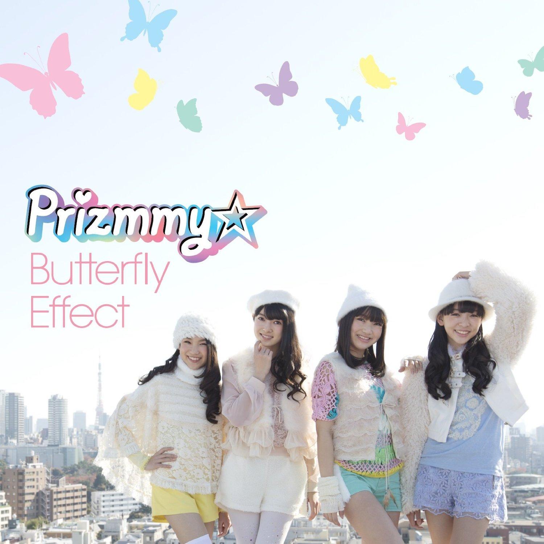 ■Prizmmy☆ 『Butterfly Effect』 M-1:Butterfly Effect  Arranged by KOJI oba