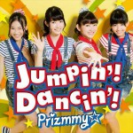 ■Prizmmy☆ 『Jumpin'! Dancin'!』 M-1:Jumpin'! Dancin'!  Arranged by KOJI oba