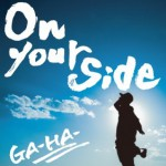 ■GA-HA-『On your side』All Rec&Mix&Mastering