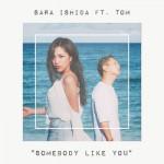 ■SARA ISHIDA『SOMEBODY LIKE YOU (feat. TOM)』 Rec&Mix